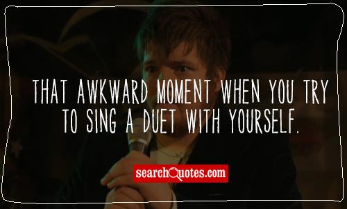 That awkward moment when you try to sing a duet with yourself.