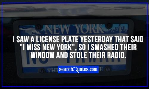 I saw a license plate yesterday that said