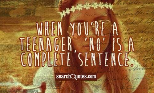 No Is A Complete Sentence Quote: Funny Teenage Jokes