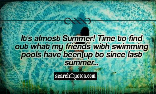 It's almost Summer! Time to find out what my friends with swimming pools have been up to since last summer...