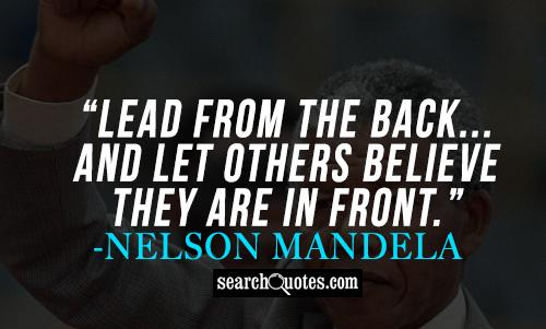 Lead from the back...and let others believe they are in front.
