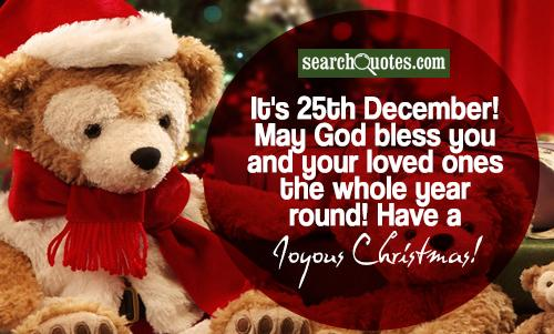 It's 25th December! May God bless you and your loved ones the whole year round! Have a Joyous Christmas!