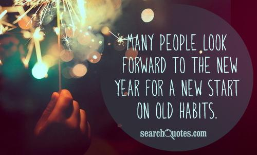 Many people look forward to the new year for a new start on old habits.