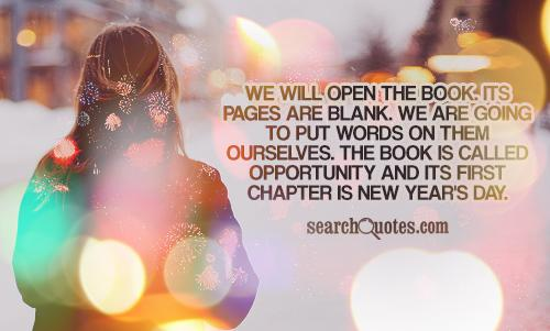 We will open the book. Its pages are blank. We are going to put words on them ourselves. The book is called Opportunity and its first chapter is New Year's Day.