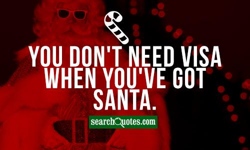 You don't need Visa when you've got Santa.