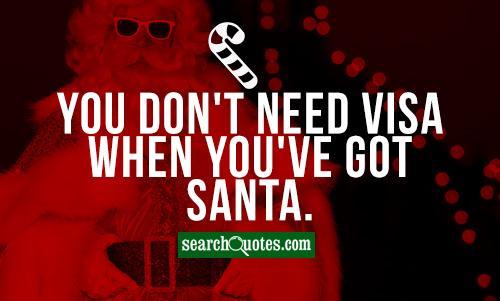 You don't need Visa when you've got Santa.