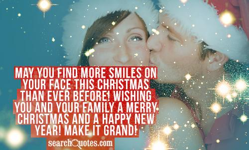 May you find more smiles on your face this Christmas than ever before! Wishing you and your family a Merry Christmas and a Happy New Year! Make it grand!