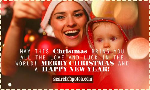 May this Christmas bring you all the love and luck in the world! Merry Christmas and a Happy New Year!