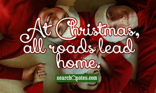 At Christmas, all roads lead home.