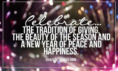 Celebrate...the tradition of giving, the beauty of the season and a New Year of peace and happiness.