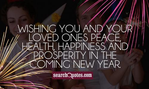 Wishing you and your loved ones peace,  health, happiness and prosperity  in the coming New Year.