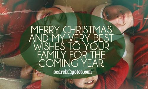 Merry Christmas and my very best wishes to your family for the coming year.