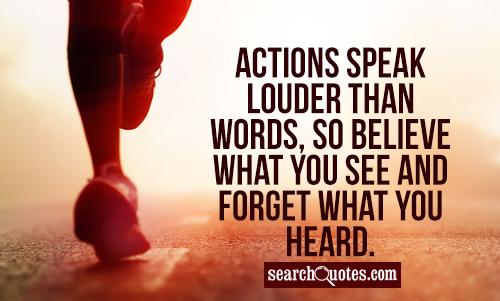 life, actions, inspirational, truth, life lesson Quotes