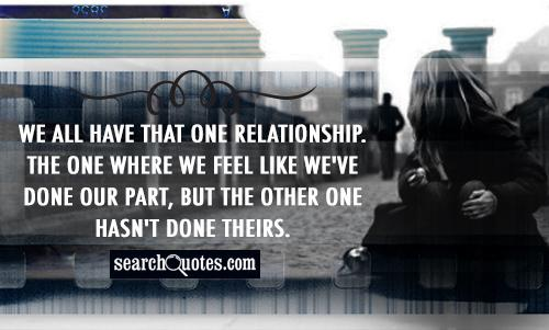 We all have that one relationship. The one where we feel like we've done our part, but the other one hasn't done theirs.