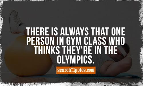 There is always that one person in gym class who thinks they're in the Olympics.