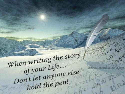 Don't let anyone else hold your pen if you are writing your story.