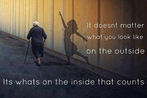 It doesn't matter what you look like on outside...Its whats on the inside counts.