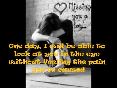 One day I will be able to look into your eyes without feeling the pain.