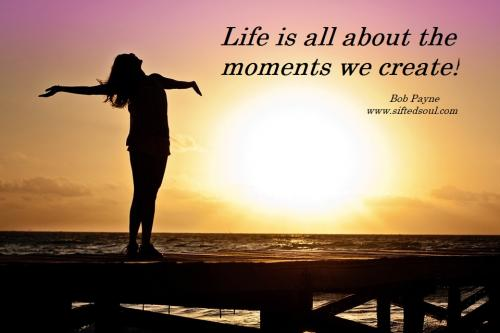Life is all about the moments we create!