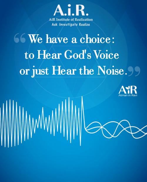 We have a choice: to Hear God's Voice or just Hear the Noise.