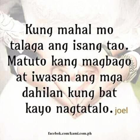 Kung mahal mo talaga ang isang tao, Matuto kang magbago at iwasan ang mga dahilan kung bakit kayo nagtatalo.