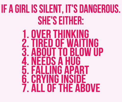 If A Girl Is Silent..Its Dangerous She Either.....