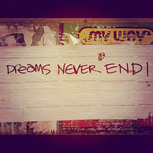 DREAMS NEVER END!