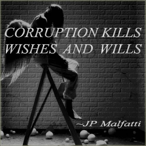 Corruption kills wishes and wills