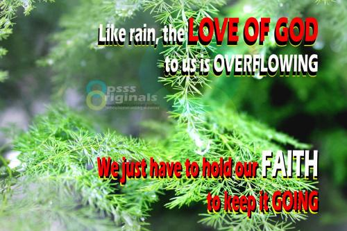 Like rain, the LOVE OF GOD to us is overflowing,