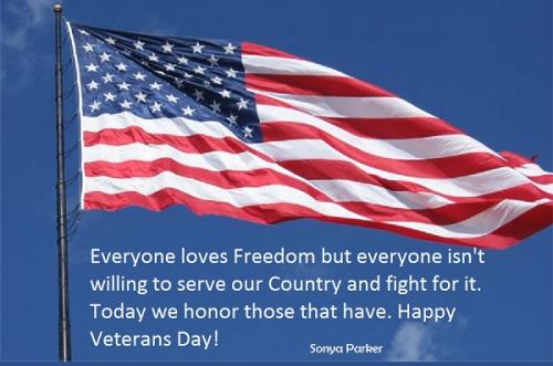 Everyone loves Freedom but everyone isn't willing to serve our Country and fight for it. Today we honor those that have. Happy Veterans Day!