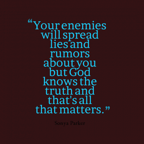 Your Enemies Will Spread Lies And Rumors About You But God ...