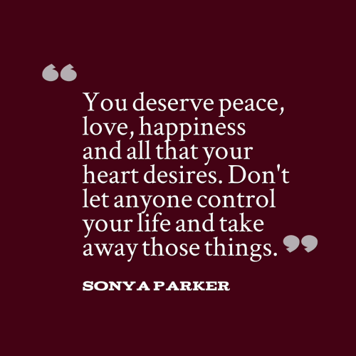 You Deserve Peace, Love, Happiness And All That Your Heart Desires. Donu0027