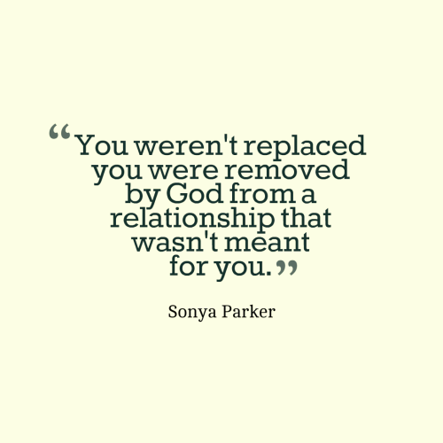 You weren't replaced you were removed by God from a relationship that wasn't meant for you.