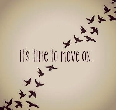It's time to move on....