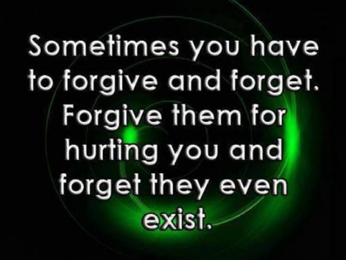 Sometimes you have to forgive and forget. Forgive them for hurting you and forget they even exist.