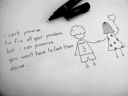 I can't promise to fix all your problems but I can promise you won't have to face them alone...