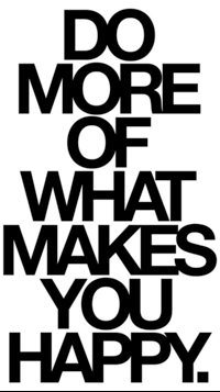 Stop worrying about pleasing others so much, do more of what makes you happy.