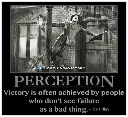 Victory is often achieved by people  who don't see failure  as a bad thing.
