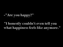 -Are you happy?