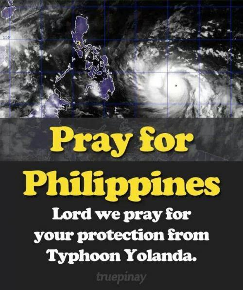 To all Searchquotes Family,Pray for Our Brothers and Sister in phillipinez