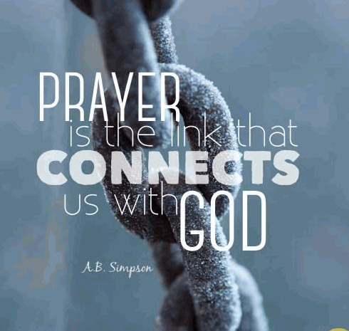 Prayer is the link that connects us to God.
