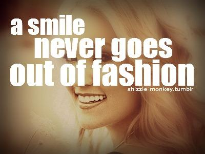 a smile never goes out of fashion