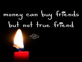 Money can't buy friends essay