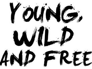 Young, Wild and Free - Asianfanfics