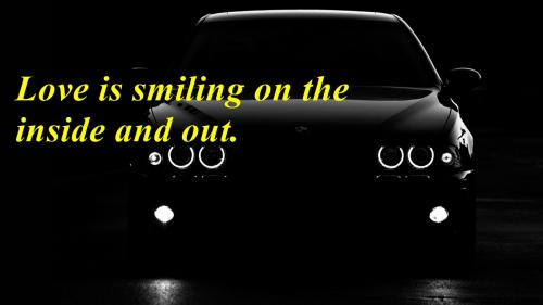 Love is smiling on the inside & out.