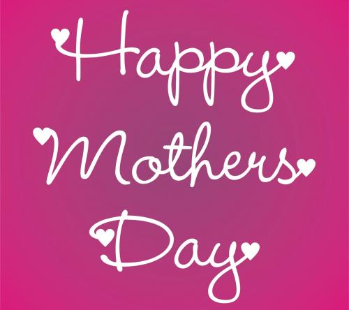 Happy Mothers Day. :-)
