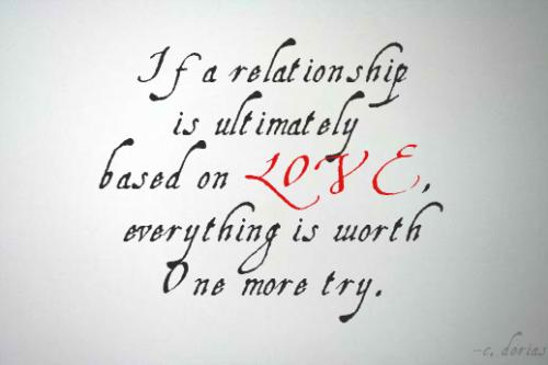 If a relationship is ultimately based on love, everything is worth One More Try.