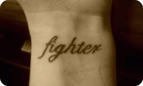 Tattoo I'm getting... thanks for making me a fighter :)