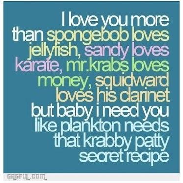 I love you More than Mr. Krabbs loves his money!