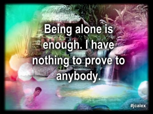 Nothing To Prove Quotes: You Alone Is Enough. You Have Nothing To Prove To Anybody